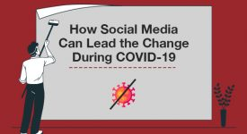 How social media can lead the change during Covid-19